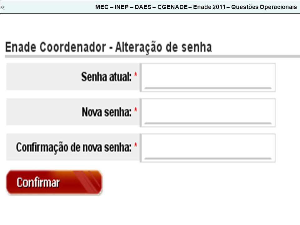 56 MEC – INEP – DAES – CGENADE – Enade 2011 – Questões Operacionais