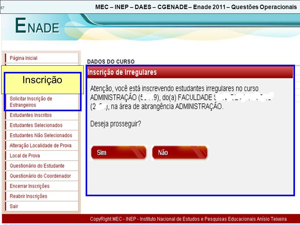 57 MEC – INEP – DAES – CGENADE – Enade 2011 – Questões Operacionais