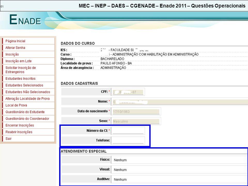 61 MEC – INEP – DAES – CGENADE – Enade 2011 – Questões Operacionais