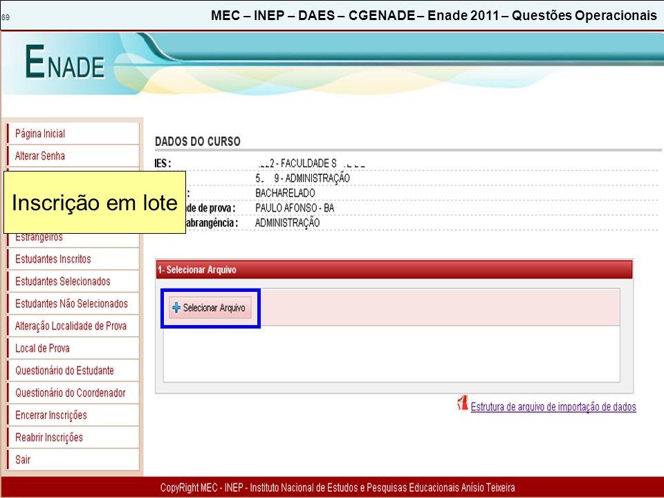 69 MEC – INEP – DAES – CGENADE – Enade 2011 – Questões Operacionais