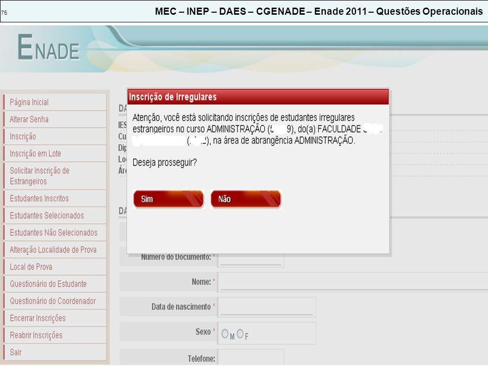 75 MEC – INEP – DAES – CGENADE – Enade 2011 – Questões Operacionais