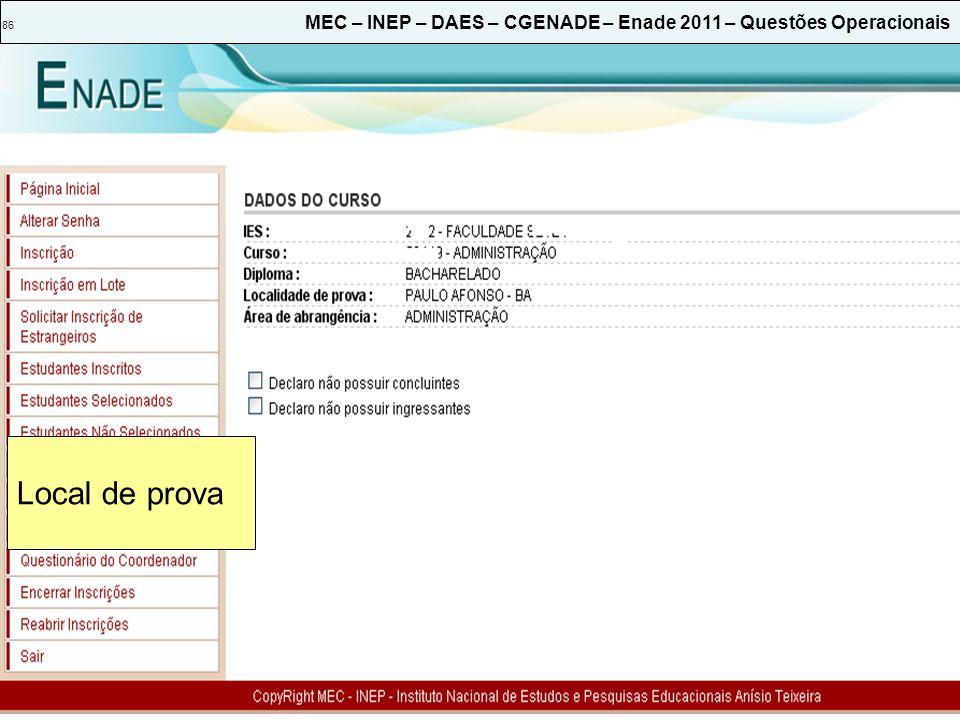 86 MEC – INEP – DAES – CGENADE – Enade 2011 – Questões Operacionais