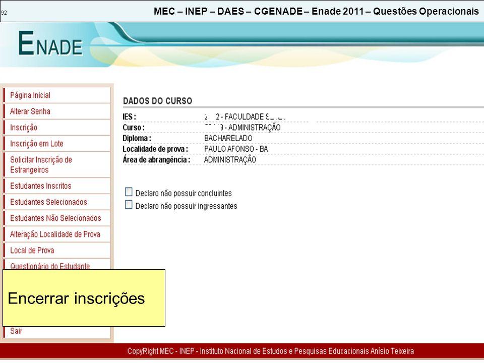92 MEC – INEP – DAES – CGENADE – Enade 2011 – Questões Operacionais