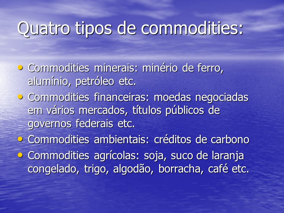 Quatro tipos de commodities: