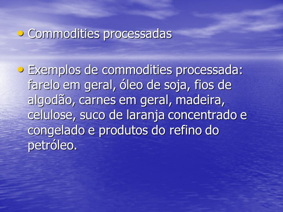 Commodities processadas