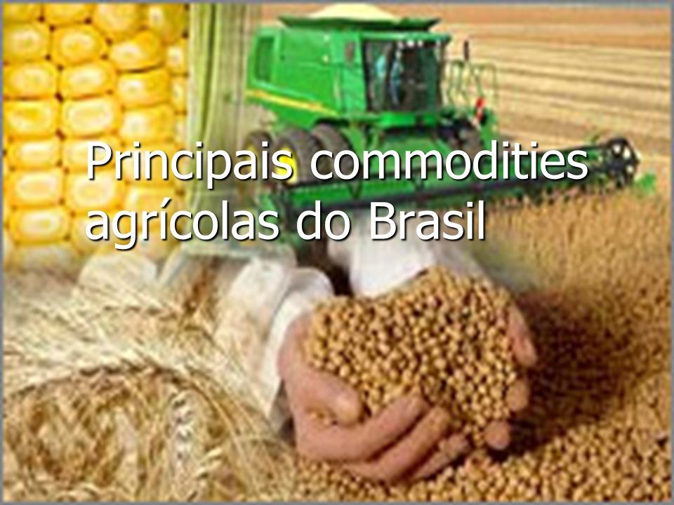 Principais commodities agrícolas do Brasil