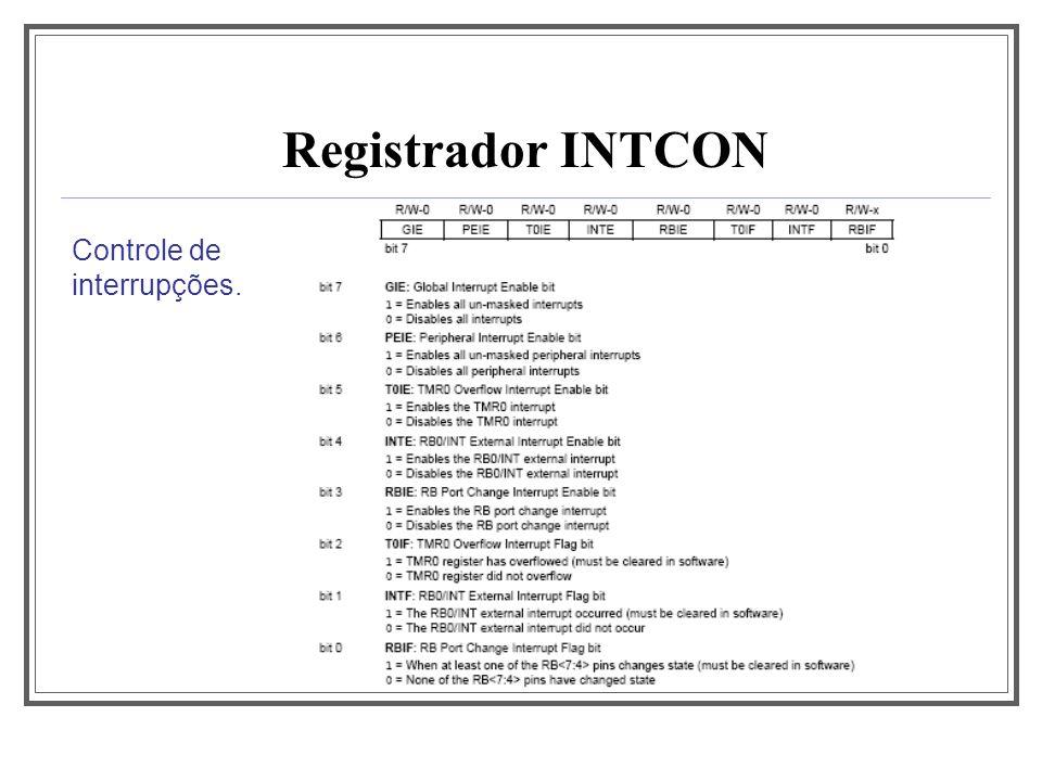 Aula 1 Registrador INTCON Controle de interrupções.