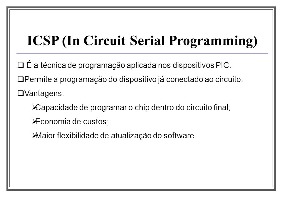 ICSP (In Circuit Serial Programming)