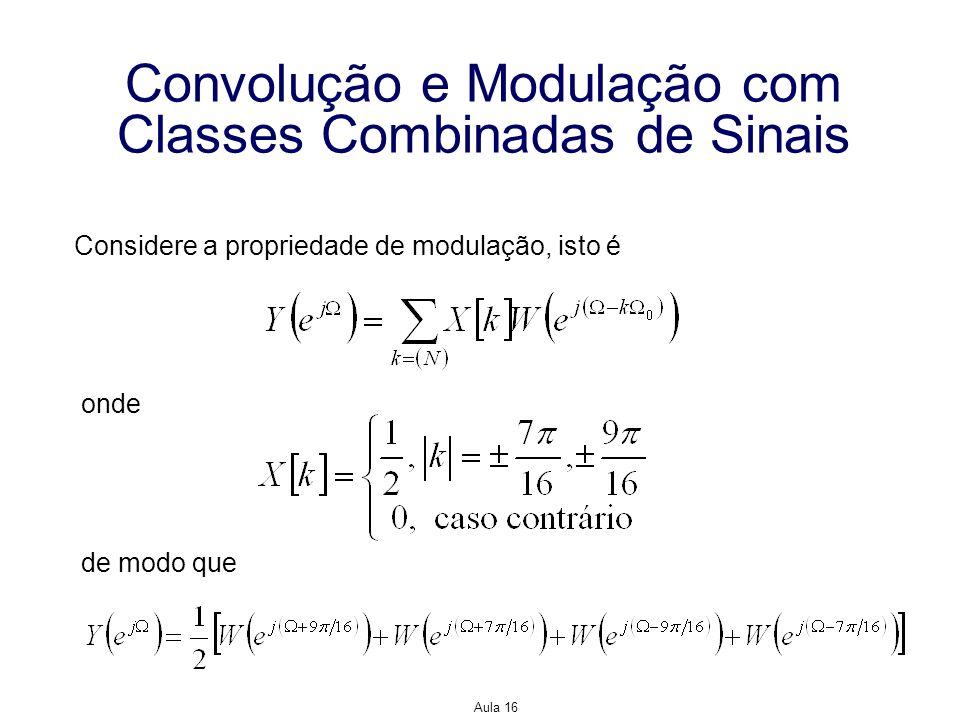 Convolução e Modulação com Classes Combinadas de Sinais