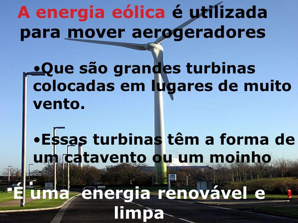 A energia eólica é utilizada para mover aerogeradores
