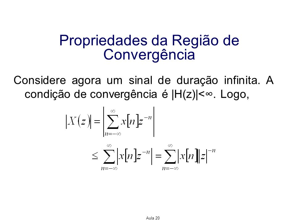 Propriedades da Região de Convergência