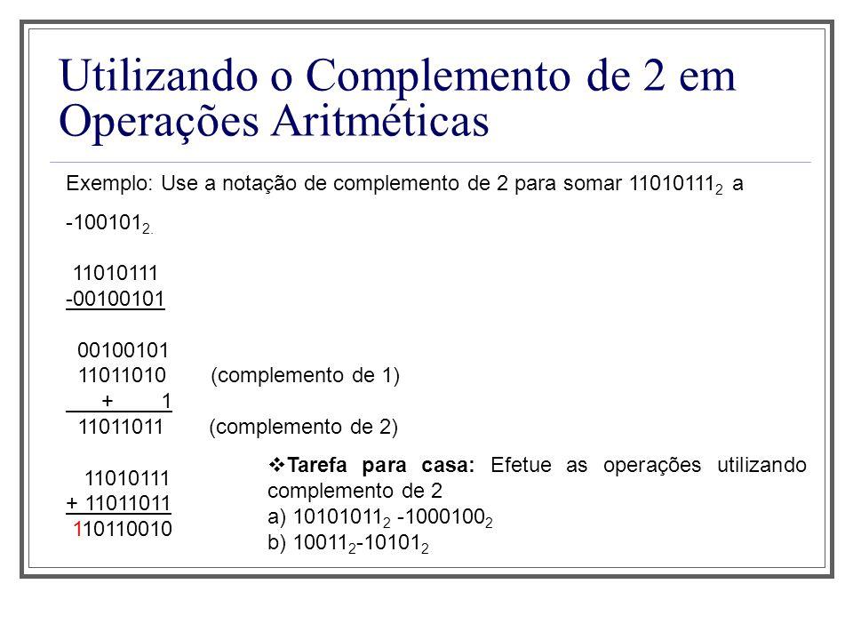 Utilizando o Complemento de 2 em Operações Aritméticas