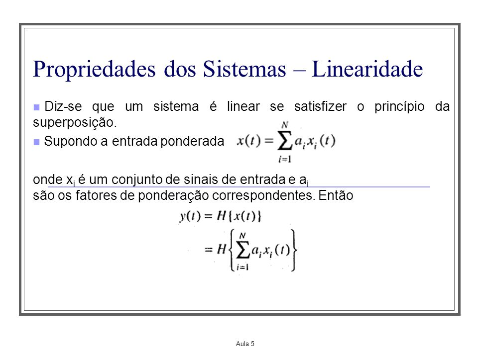 Propriedades dos Sistemas – Linearidade