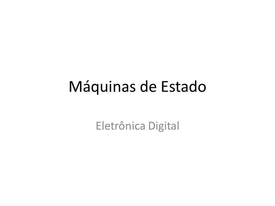 Máquinas de Estado Eletrônica Digital