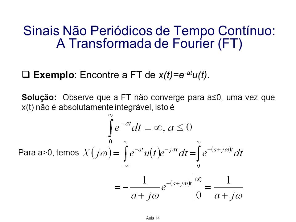 Sinais Não Periódicos de Tempo Contínuo: A Transformada de Fourier (FT)
