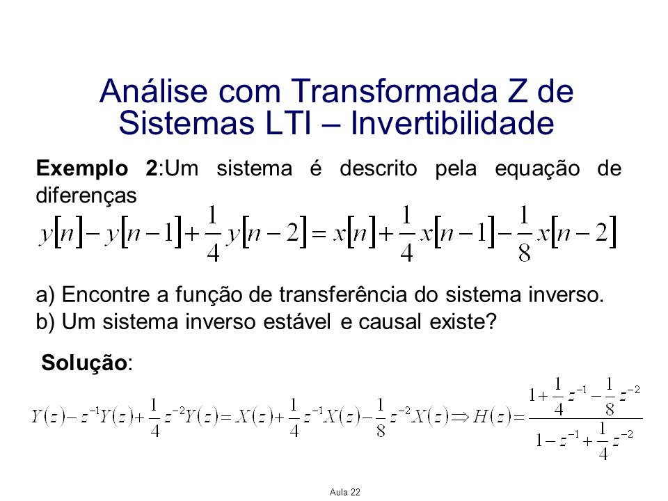 Análise com Transformada Z de Sistemas LTI – Invertibilidade