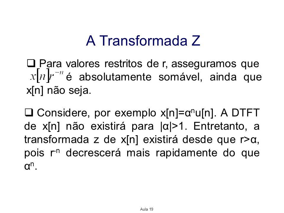 A Transformada Z Para valores restritos de r, asseguramos que