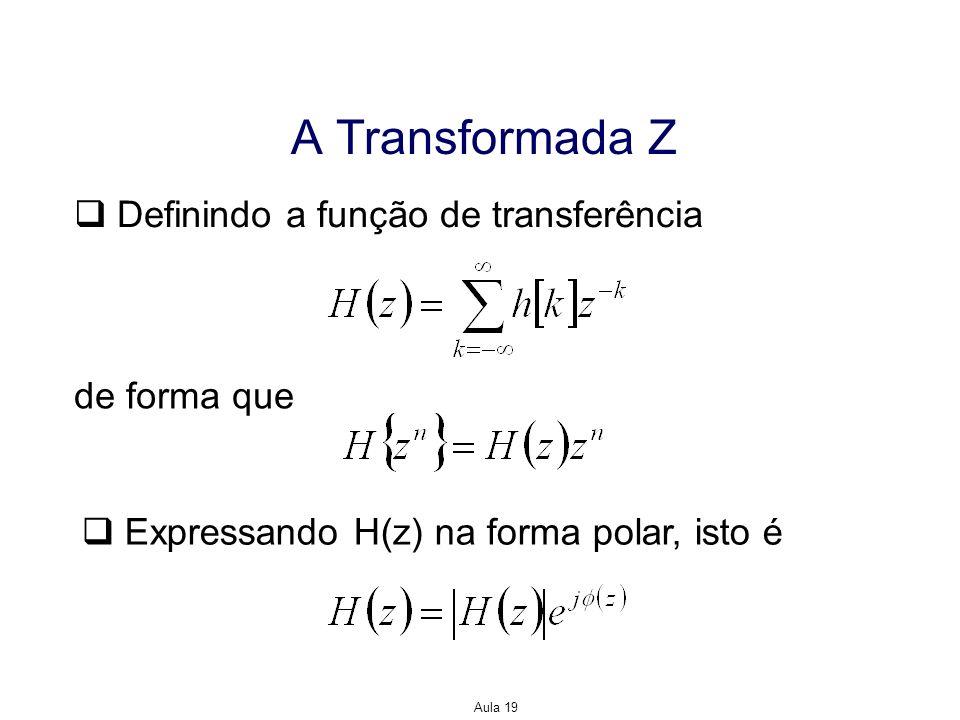A Transformada Z Definindo a função de transferência de forma que