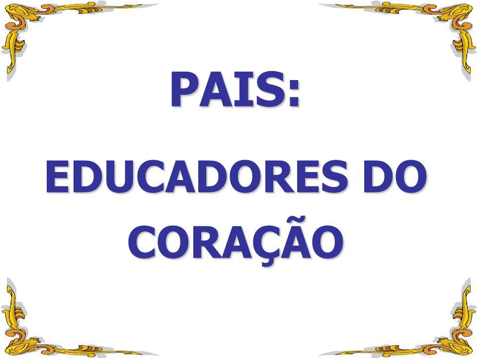 PAIS: EDUCADORES DO CORAÇÃO