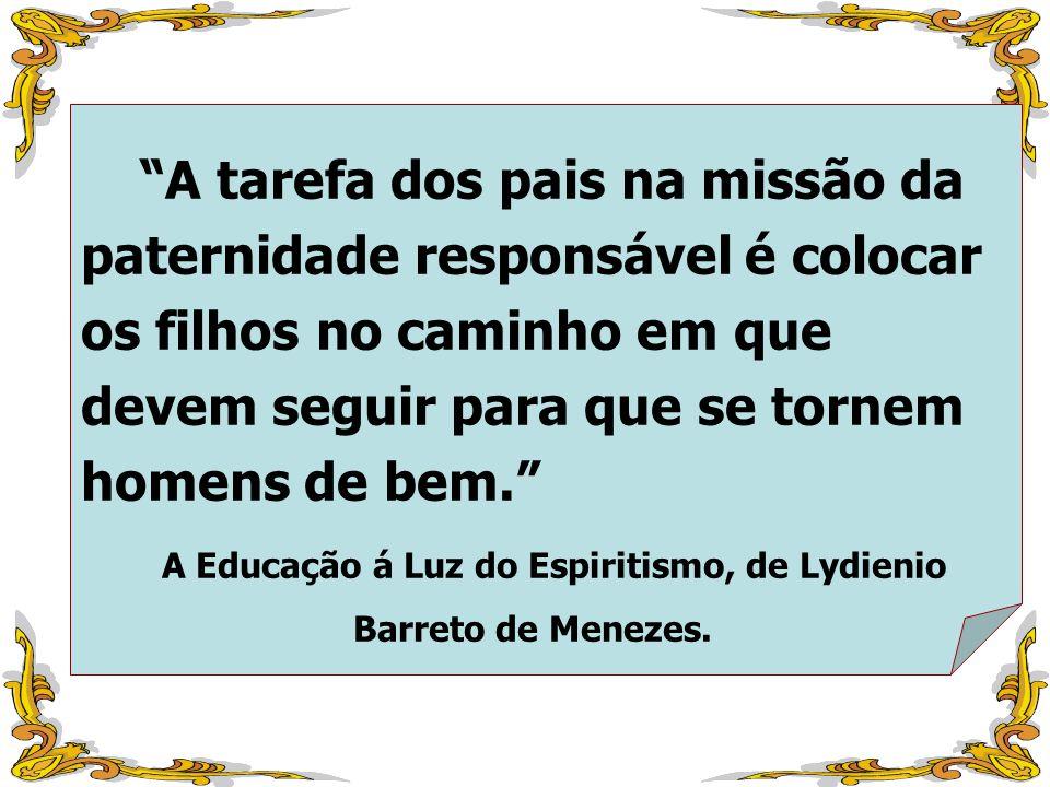 A Educação á Luz do Espiritismo, de Lydienio Barreto de Menezes.