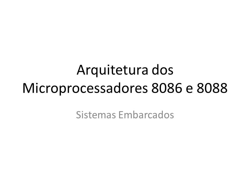 Arquitetura dos Microprocessadores 8086 e 8088
