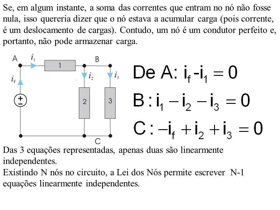 Se, em algum instante, a soma das correntes que entram no nó não fosse nula, isso quereria dizer que o nó estava a acumular carga (pois corrente, é um deslocamento de cargas). Contudo, um nó é um condutor perfeito e, portanto, não pode armazenar carga.