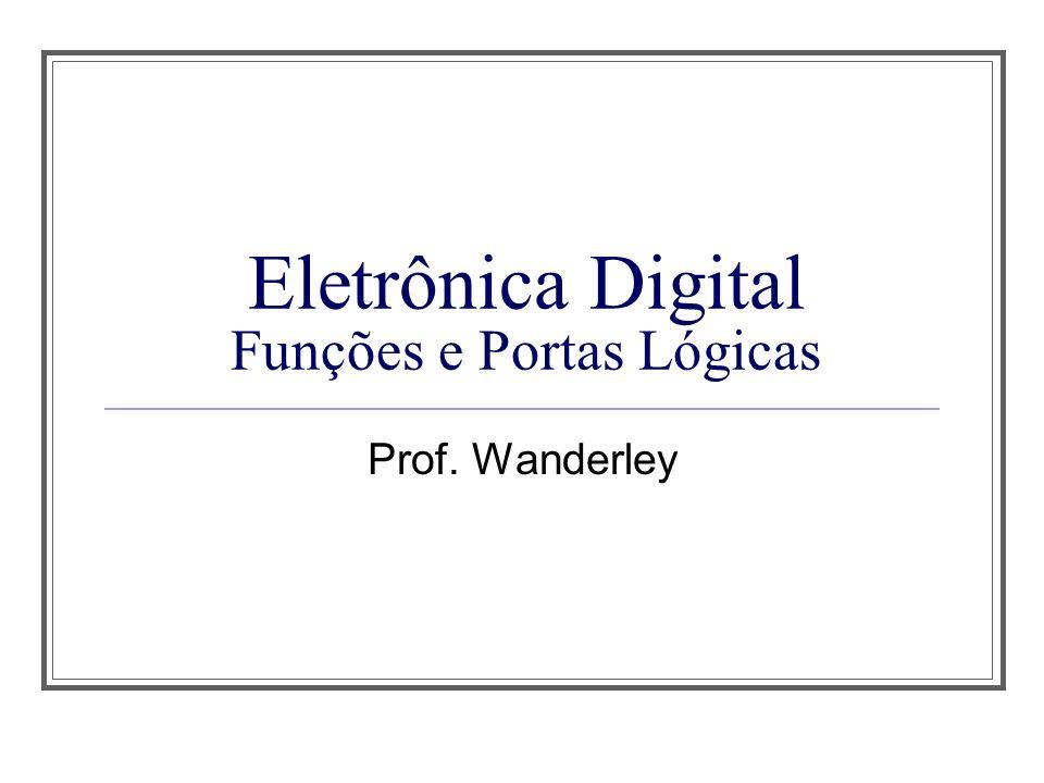 Eletrônica Digital Funções e Portas Lógicas