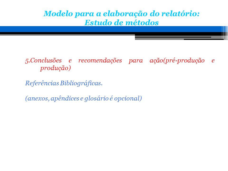 Modelo para a elaboração do relatório: Estudo de métodos