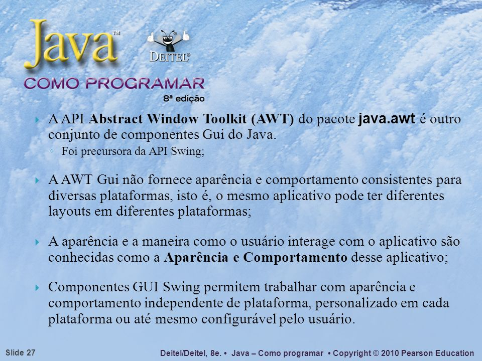 A API Abstract Window Toolkit (AWT) do pacote java
