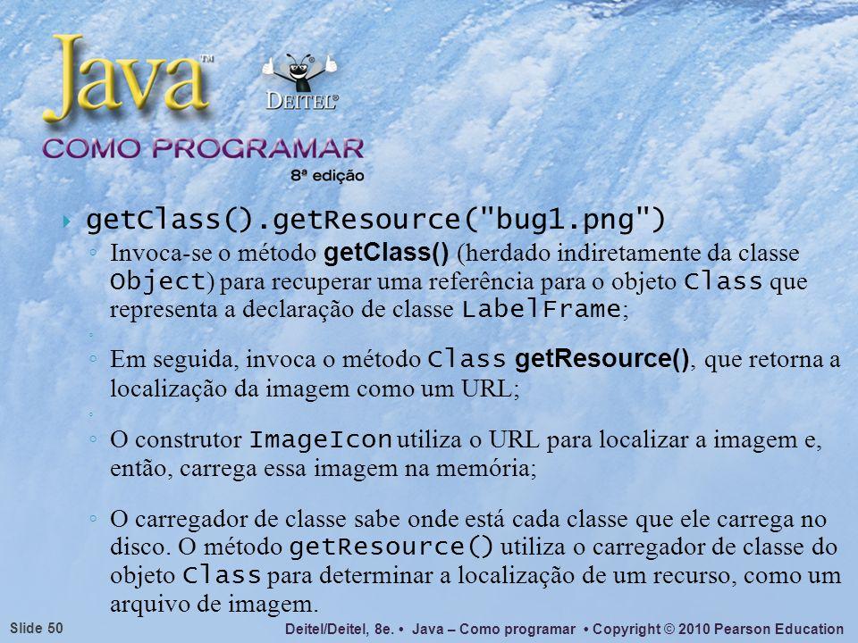 getClass().getResource( bug1.png )
