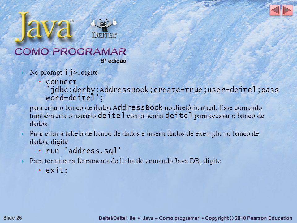 No prompt ij>, digite