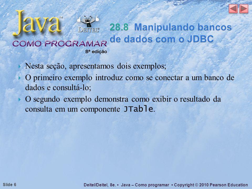 28.8 Manipulando bancos de dados com o JDBC
