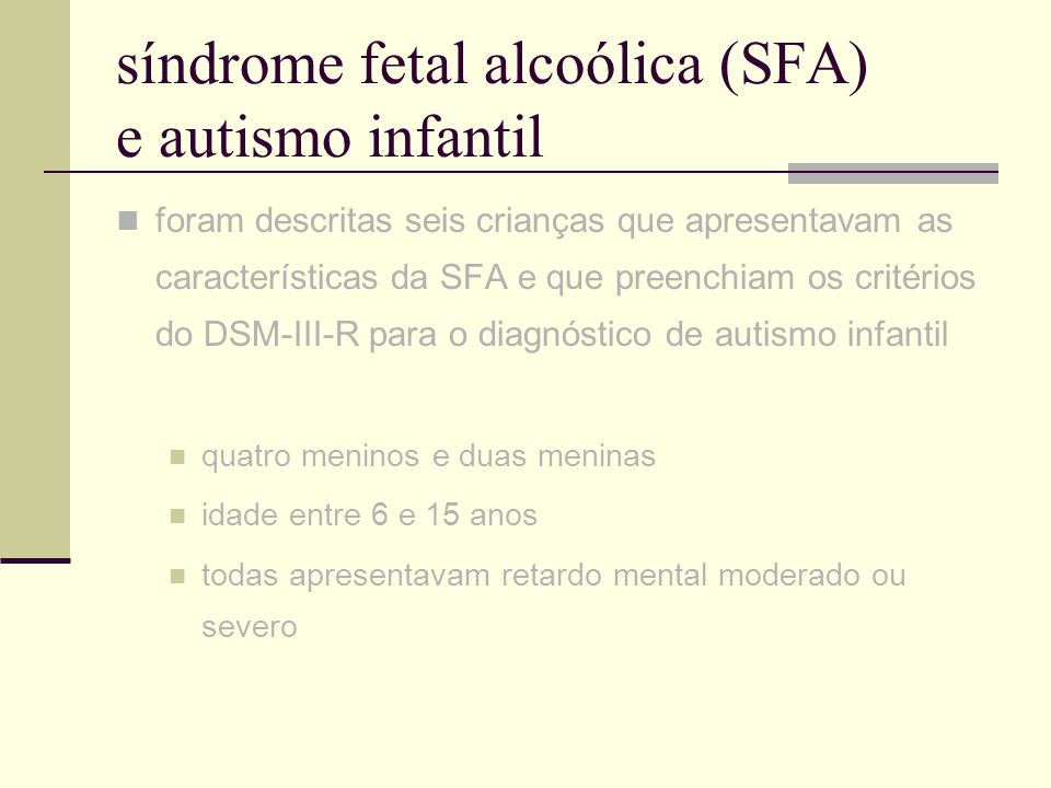 síndrome fetal alcoólica (SFA) e autismo infantil
