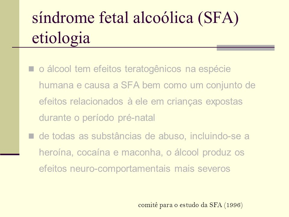 síndrome fetal alcoólica (SFA) etiologia