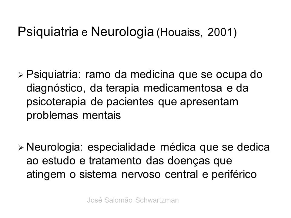 Psiquiatria e Neurologia (Houaiss, 2001)
