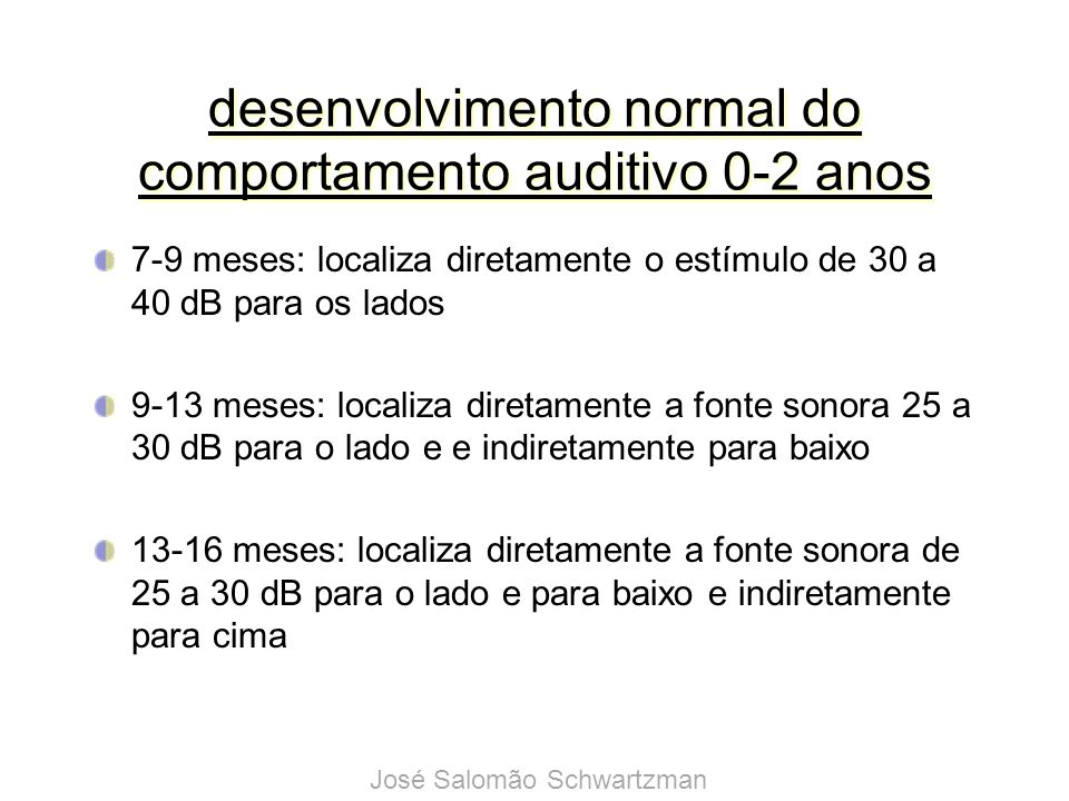 desenvolvimento normal do comportamento auditivo 0-2 anos