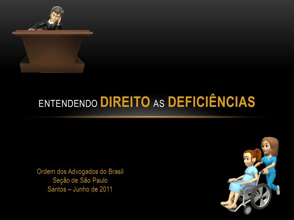 ENTENDENDO DIREITO AS DEFICIÊNCIAS