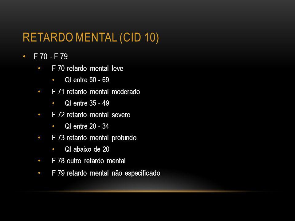 Retardo mental (CID 10) F 70 - F 79 F 70 retardo mental leve