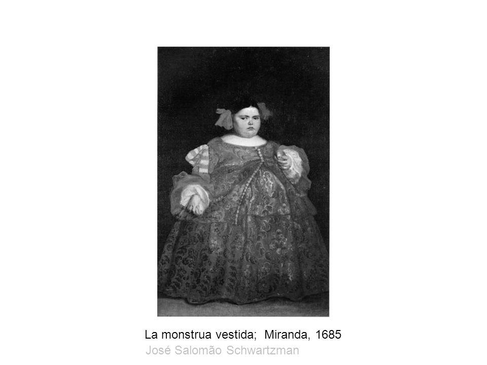 La monstrua vestida; Miranda, 1685