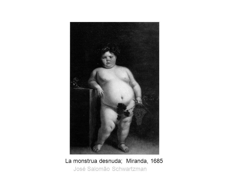 La monstrua desnuda; Miranda, 1685