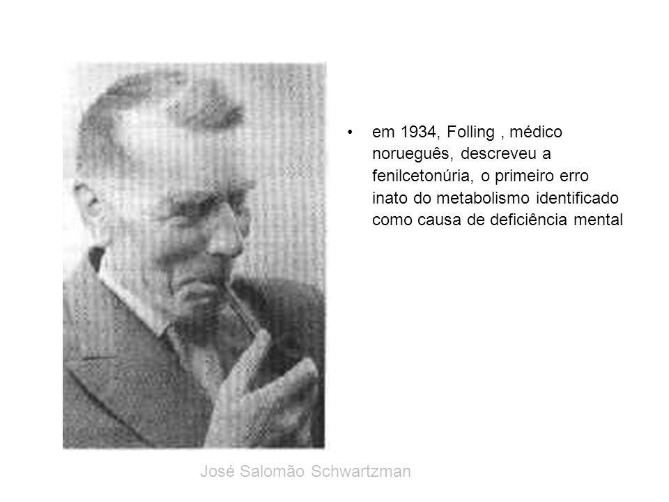 em 1934, Folling , médico norueguês, descreveu a fenilcetonúria, o primeiro erro inato do metabolismo identificado como causa de deficiência mental