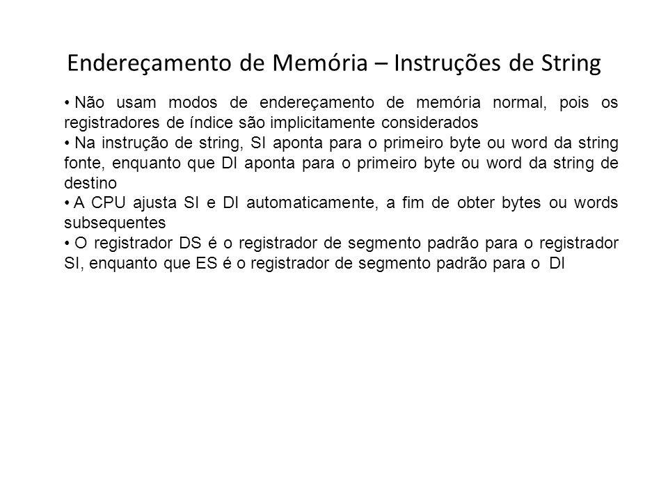 Endereçamento de Memória – Instruções de String