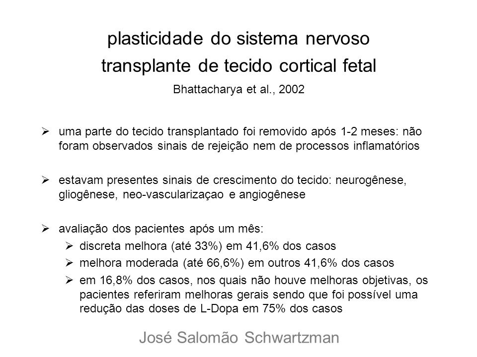 plasticidade do sistema nervoso transplante de tecido cortical fetal Bhattacharya et al., 2002