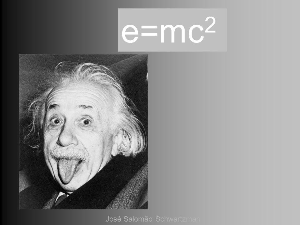 e=mc2 José Salomão Schwartzman