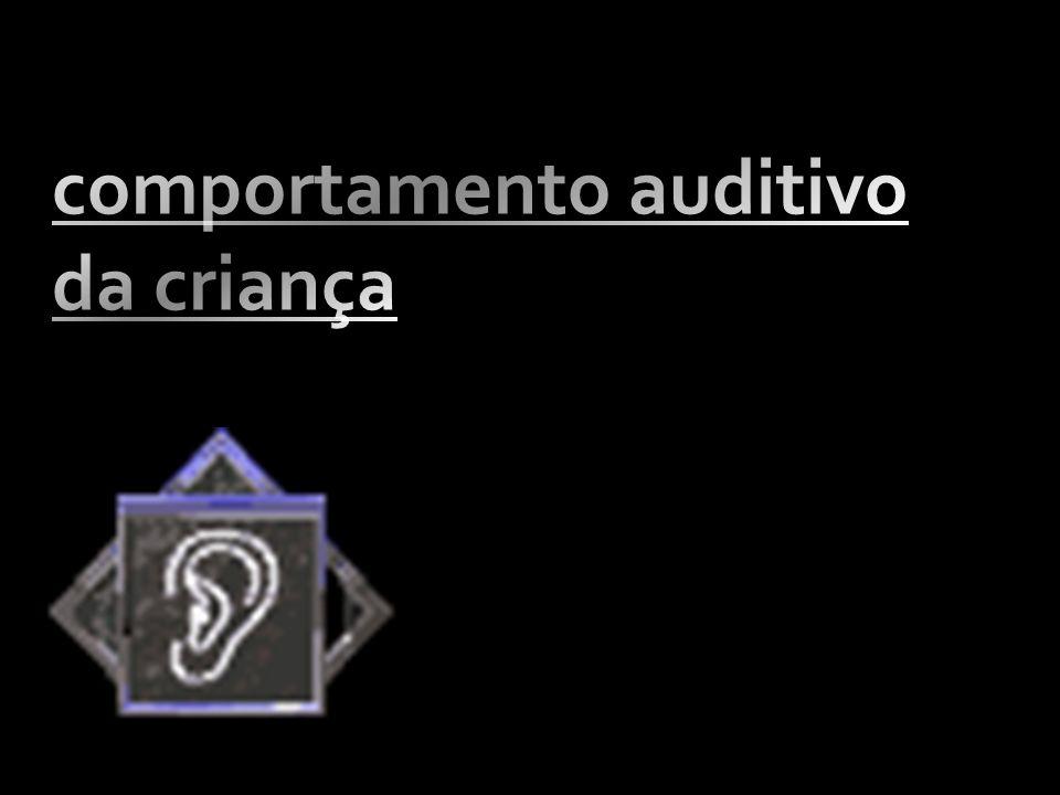 comportamento auditivo da criança