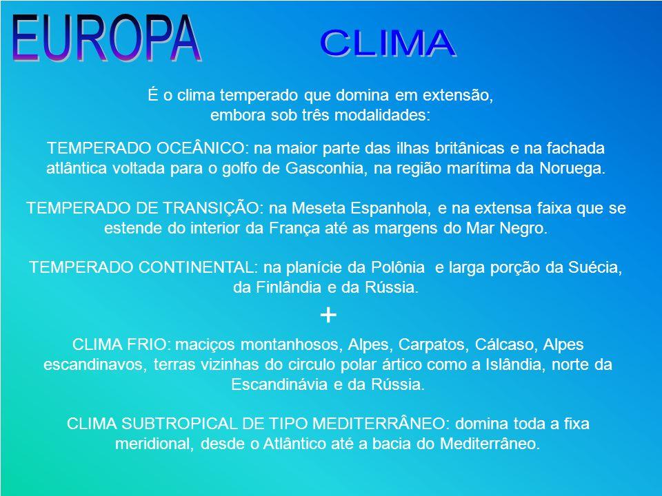 EUROPA CLIMA + É o clima temperado que domina em extensão,