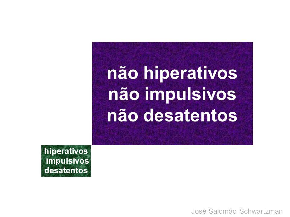 não hiperativos não impulsivos não desatentos