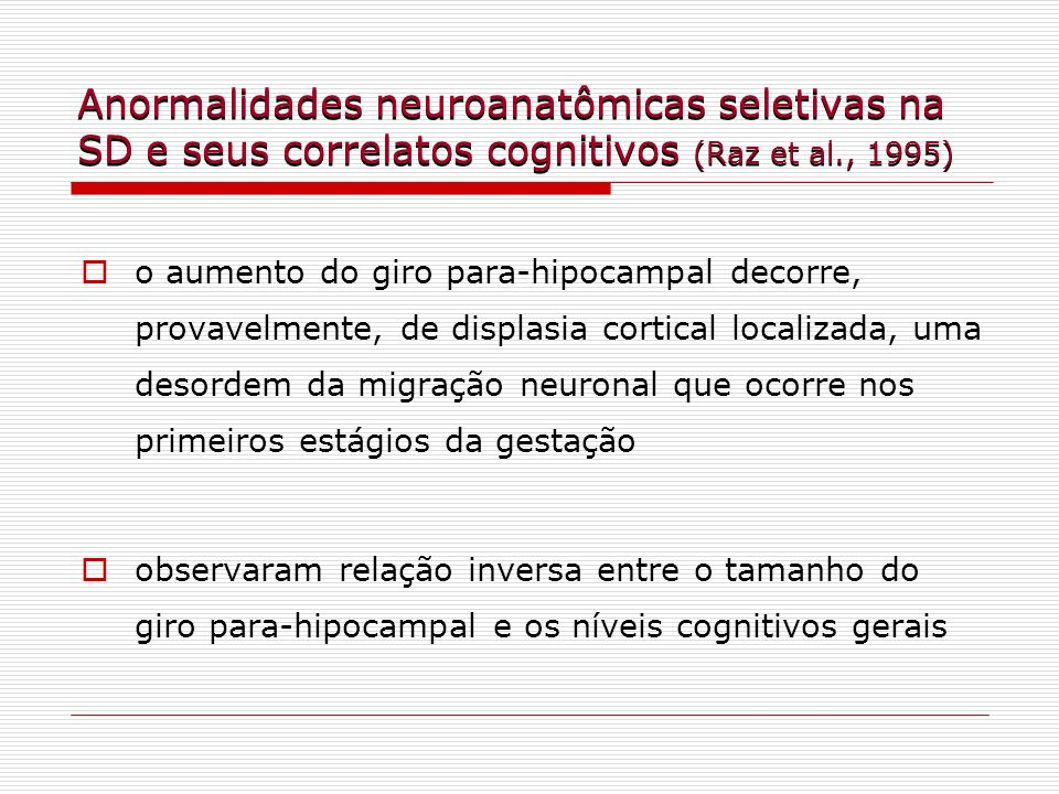 Anormalidades neuroanatômicas seletivas na SD e seus correlatos cognitivos (Raz et al., 1995)