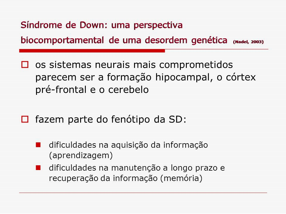 fazem parte do fenótipo da SD: