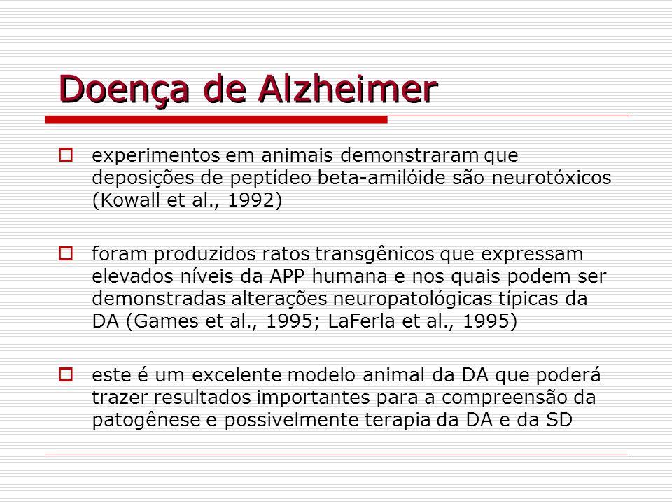 Doença de Alzheimer experimentos em animais demonstraram que deposições de peptídeo beta-amilóide são neurotóxicos (Kowall et al., 1992)